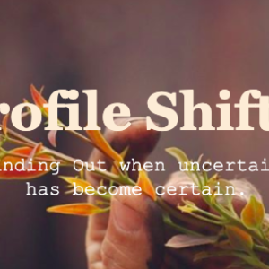 Profile Shift: Standing Out when Uncertainty has become Certain…