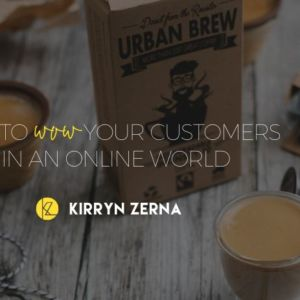 WOW your customers in an Online World